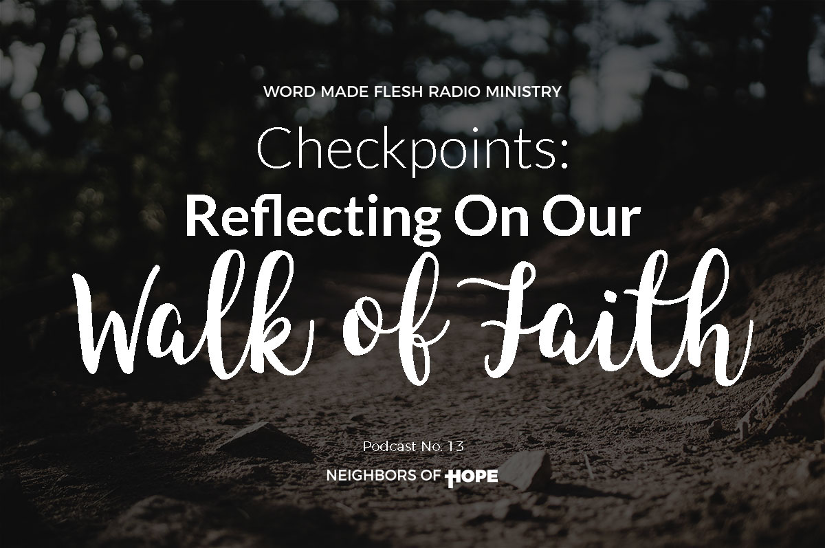 Checkpoints: Reflecting On Our Walk of Faith