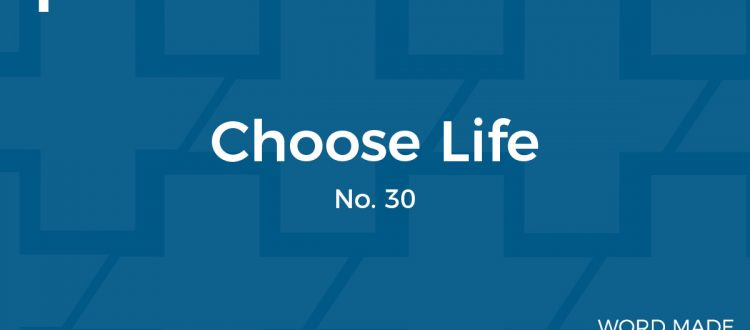 WMF No 30: Choose Life